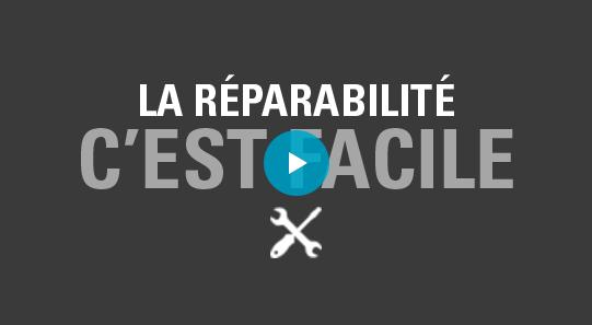 La réparabilité c'est facile : Voir la vidéo